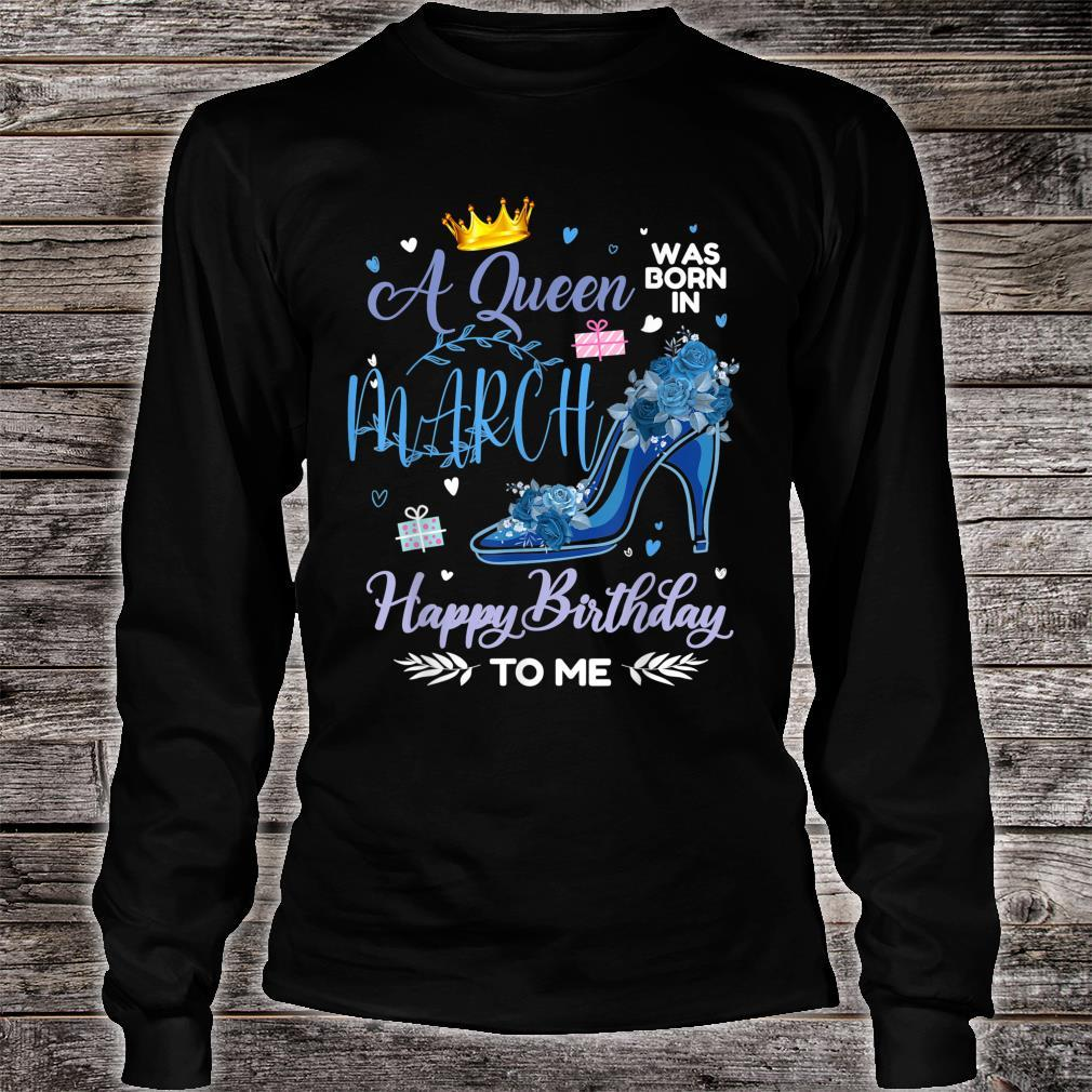 A Queen Was Born In March Happy Birthday To Me Mother's day Shirt long sleeved