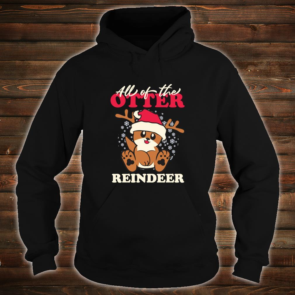 All of The Otter Reindeer Cute Christmas Holiday Shirt hoodie