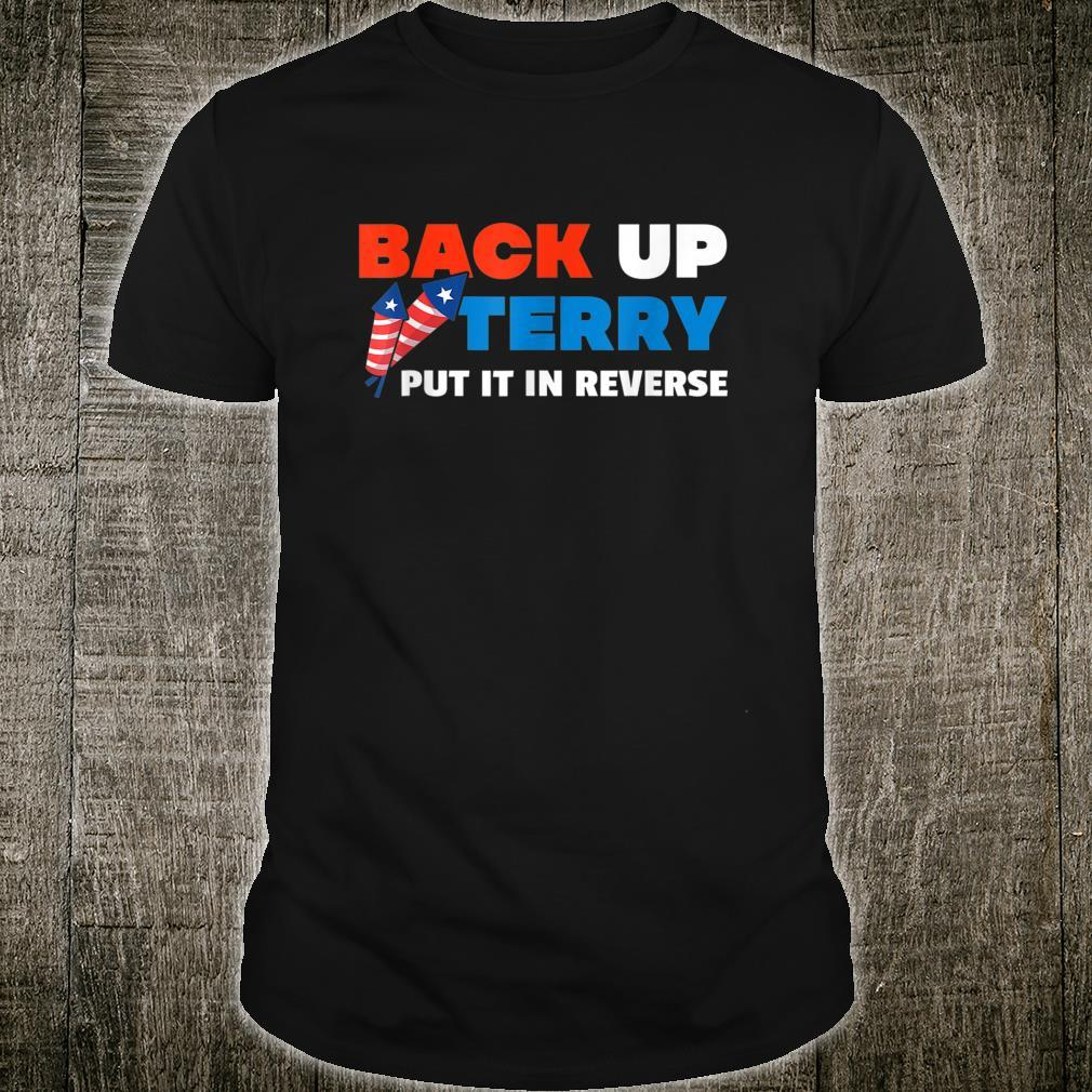 Backup Terry Put It In Reverse 4th Of July Independence Day Shirt