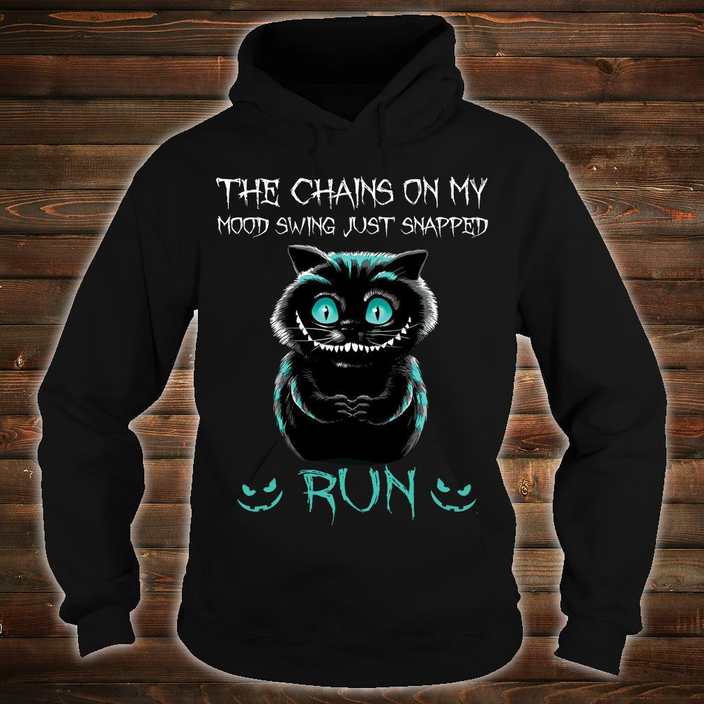 Cat The Chains On My Mood Swing Just Snapped Run Shirt hoodie