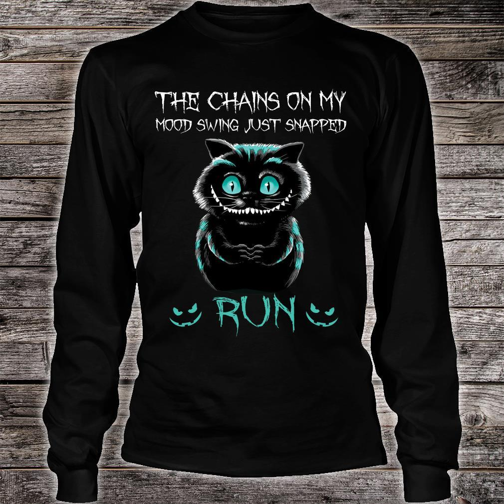 Cat The Chains On My Mood Swing Just Snapped Run Shirt long sleeved