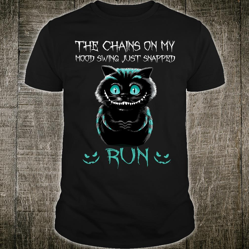 Cat The Chains On My Mood Swing Just Snapped Run Shirt