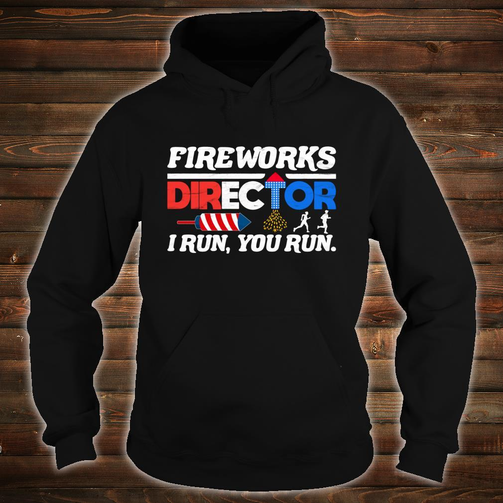 Fireworks Director 4th of July Independence Day Shirt hoodie