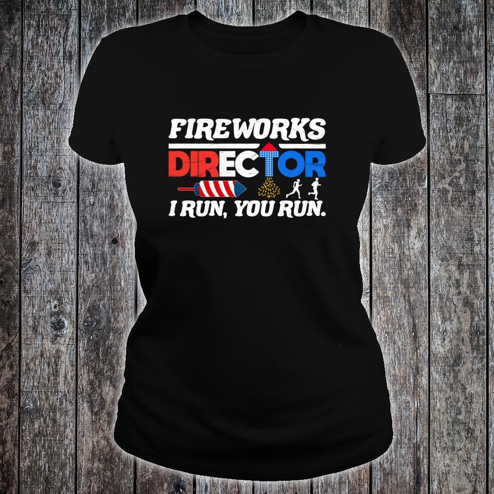 Fireworks Director 4th of July Independence Day Shirt ladies tee