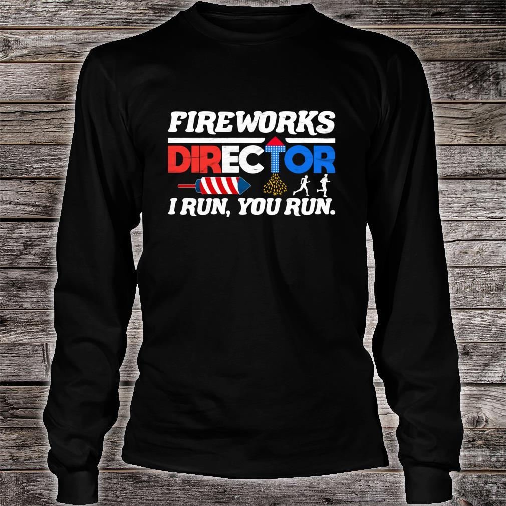 Fireworks Director 4th of July Independence Day Shirt long sleeved
