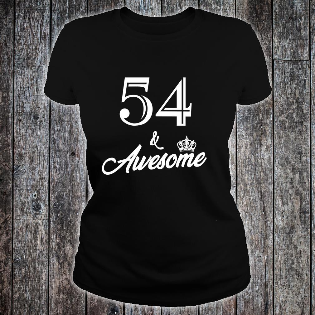Funny Birthday 54 And Awesome Shirt ladies tee