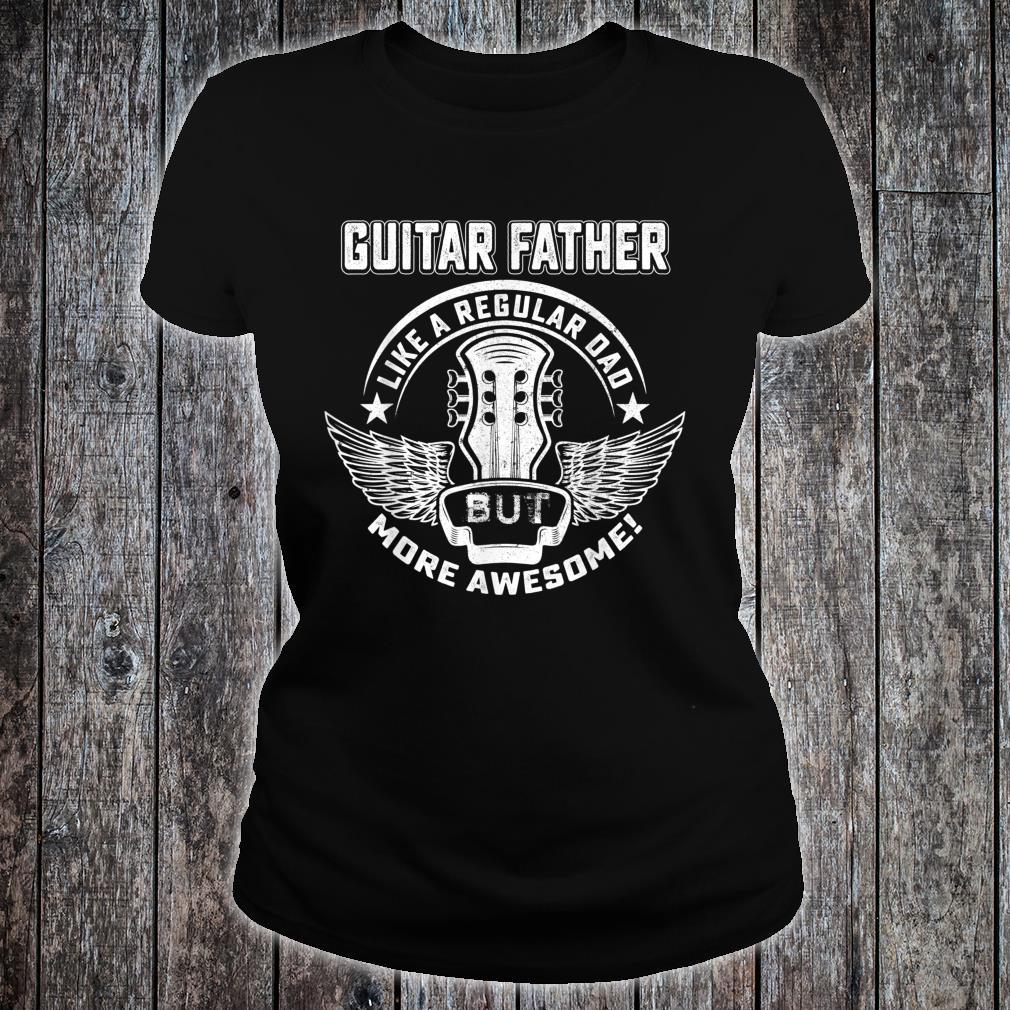 Guitar Father Shirt Awesome Father Day Player Musician Shirt ladies tee