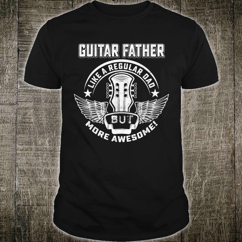 Guitar Father Shirt Awesome Father Day Player Musician Shirt