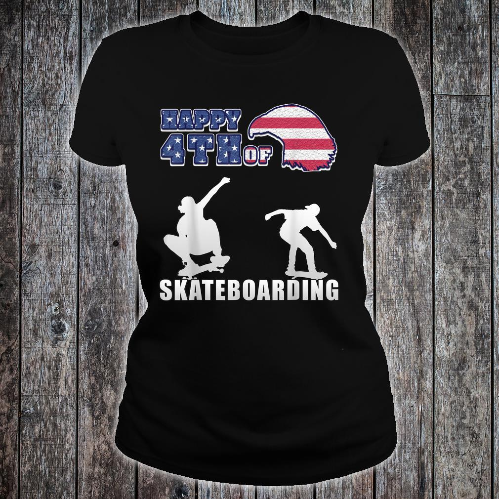 Happy 4th of july US Independence Day for skaters Shirt ladies tee
