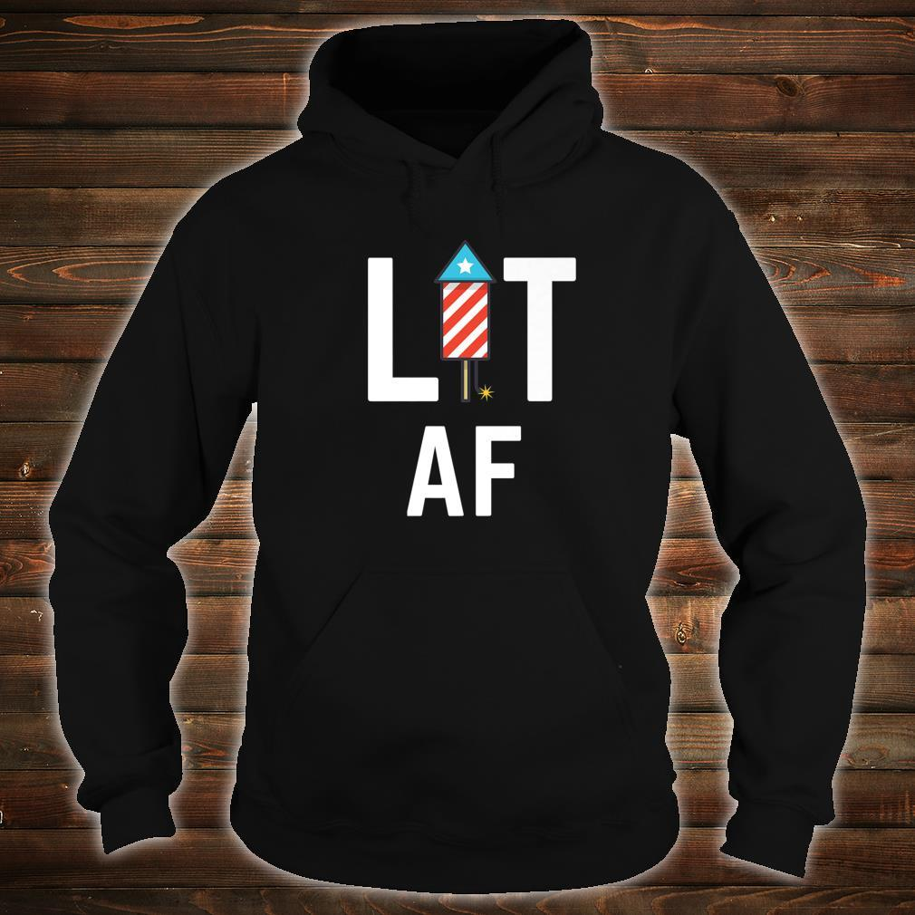 Lit AF Independence Day USA 4th of July Shirt hoodie