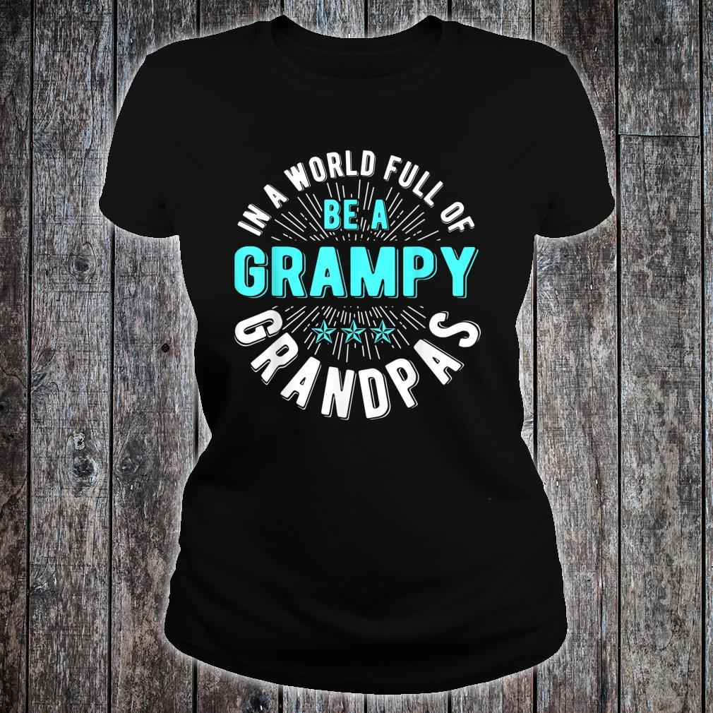 Mens Father Day In A World Full of Grandpas Be A Grampy Shirt ladies tee
