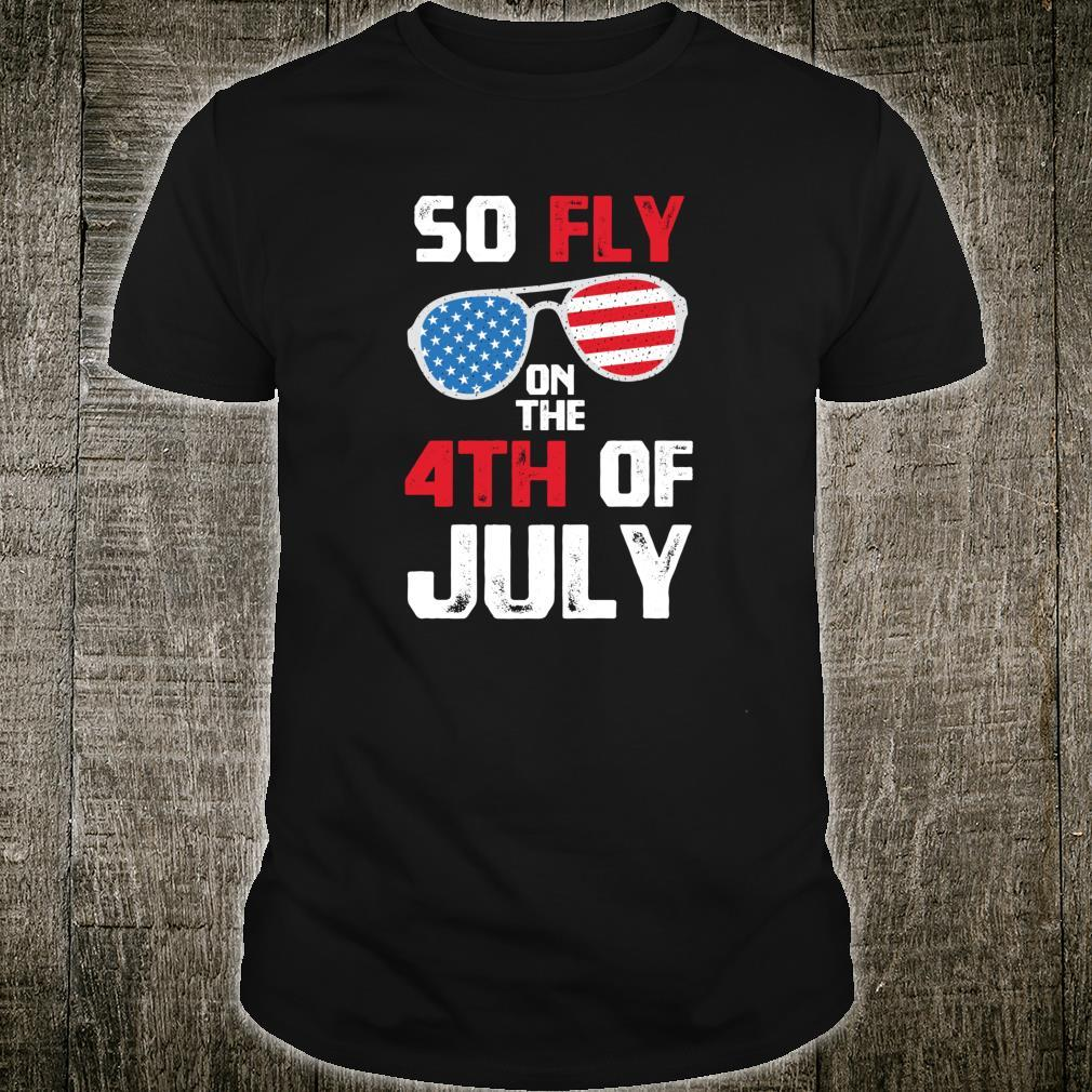 So Fly On The 4th Of July Happy Independence Day Shirt