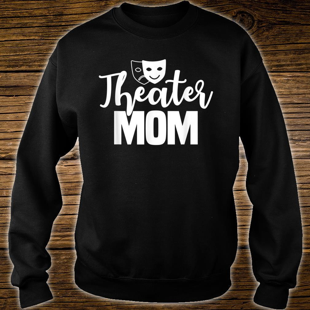 Theater Mom Broadway Actor Theatrical Actress Mother's Day Shirt sweater