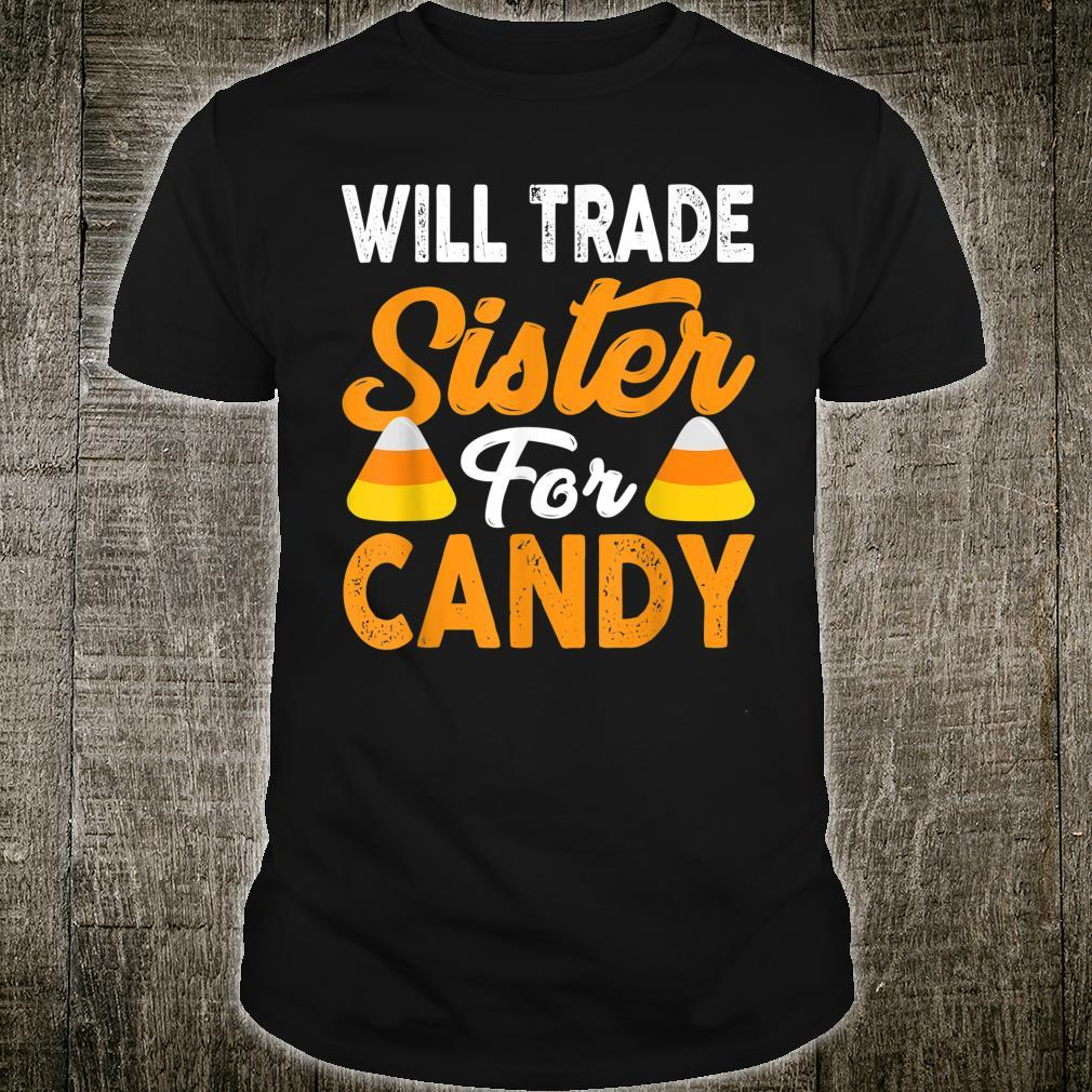 Will Trade Sister For Candy Halloween Shirt