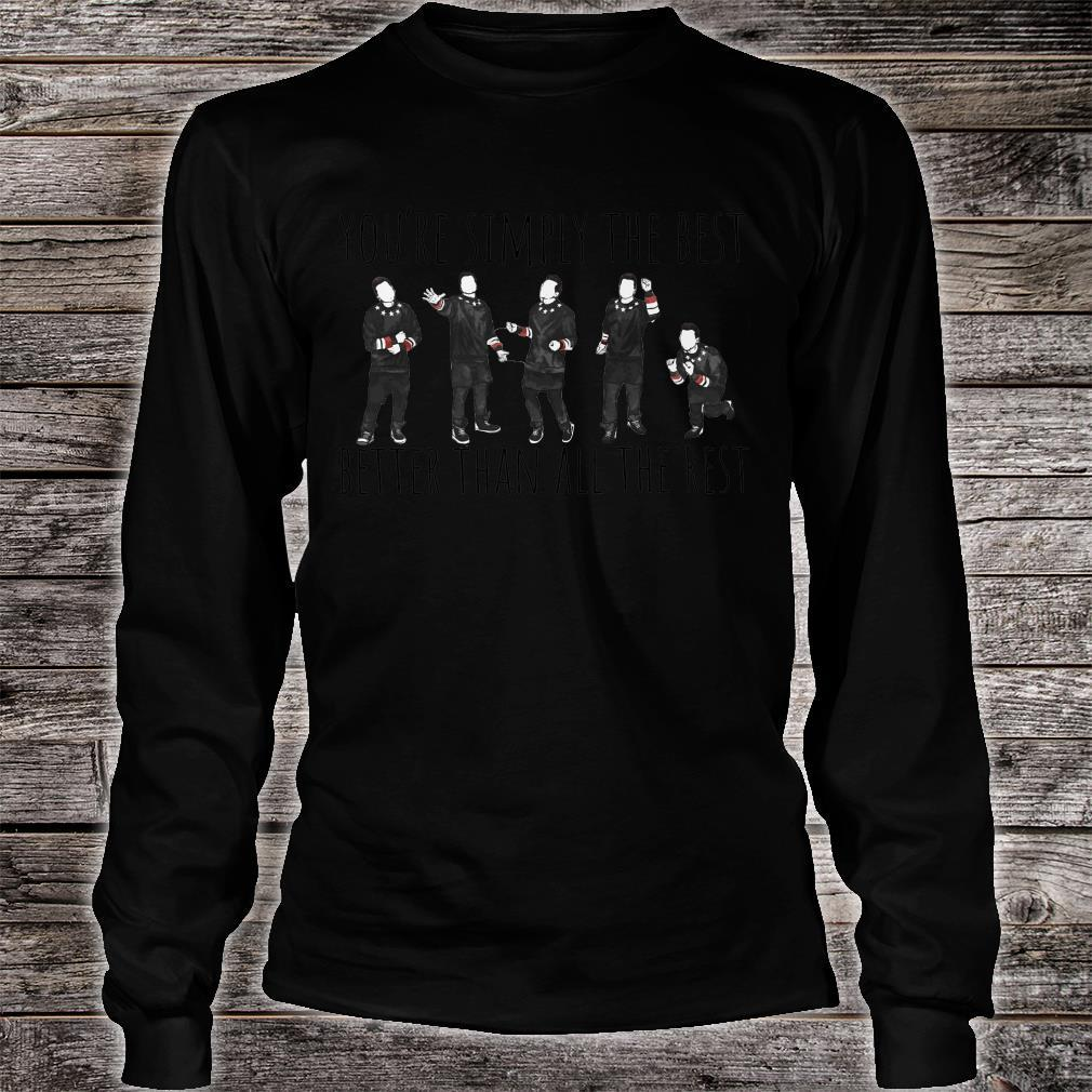 You're Simply The Best Better Than All The Rest Shirt long sleeved